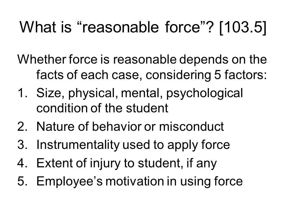 What is reasonable force [103.5]
